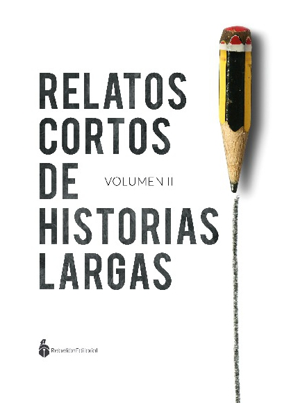 Relatos cortos de historias largas Vol.II