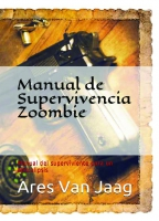 Manual de Supervivencia Zoombie: Manual del superviviente para un apocalipsis