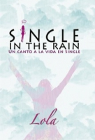 Single in the rain (Un canto a la vida en single)